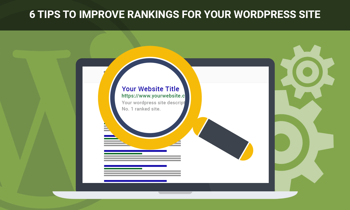 6 Tips to Improve Rankings for Your Wordpress Site