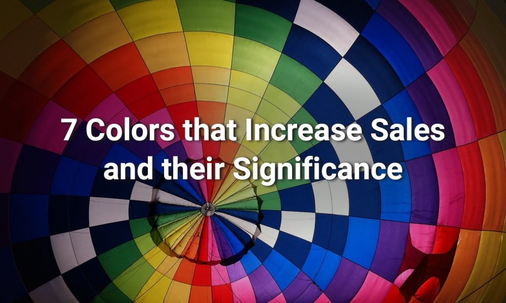 7 Colors that Increase Sales and their Significance