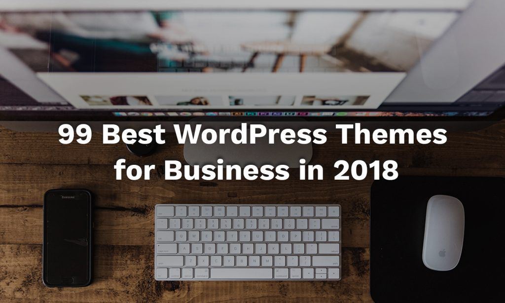 99 Best WordPress Themes for Business in 2018